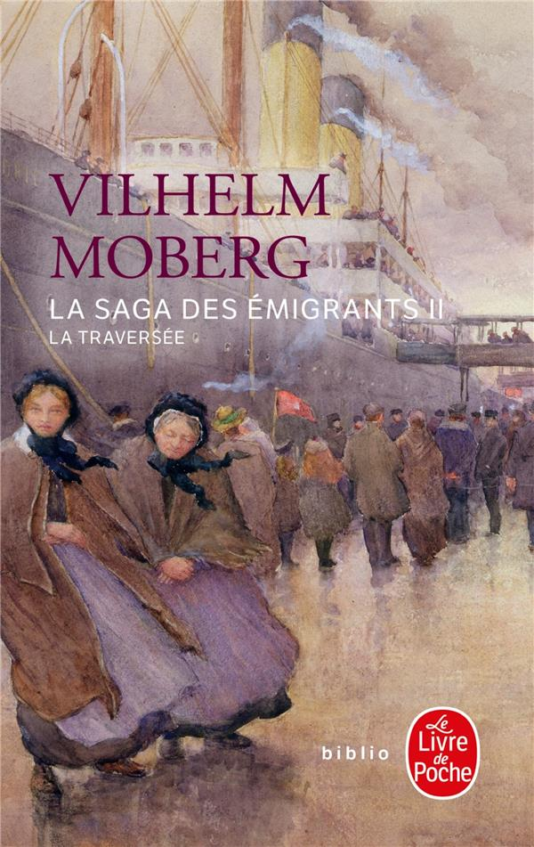 LA TRAVERSEE (LA SAGA DES EMIGRANTS, TOME 2)