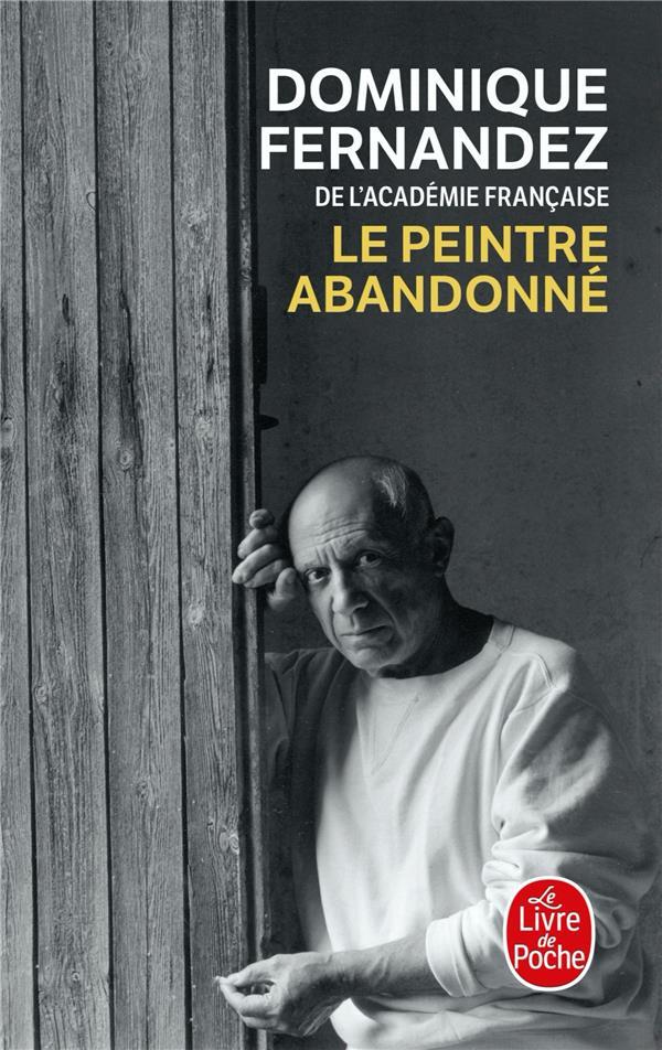 LE PEINTRE ABANDONNE FERNANDEZ DOMINIQUE LGF/Livre de Poche