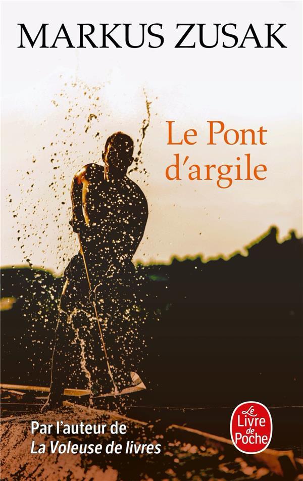 LE PONT D'ARGILE ZUSAK, MARKUS LGF/Livre de Poche