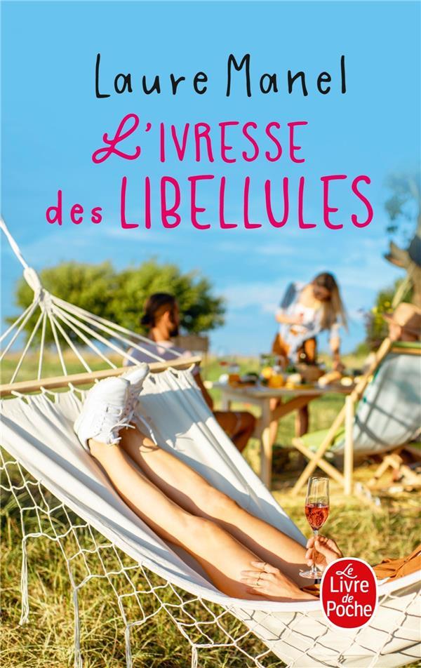 L'IVRESSE DES LIBELLULES MANEL LAURE LGF/Livre de Poche