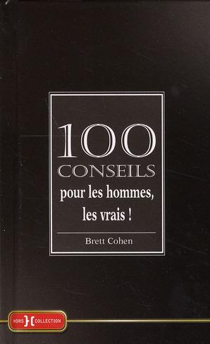 100 CONSEILS POUR LES HOMMES  LES VRAIS ! COHEN BRETT PRESSES CITE