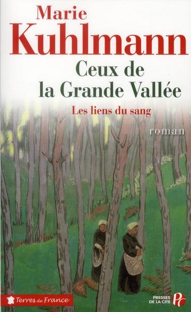 CEUX DE LA GRANDE VALLEE  -  LES LIENS DU SANG KUHLMANN MARIE PRESSES CITE