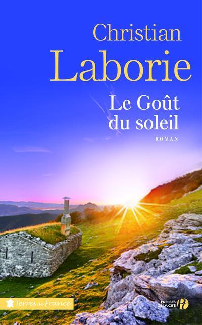 LE GOUT DU SOLEIL LABORIE CHRISTIAN Presses de la Cité