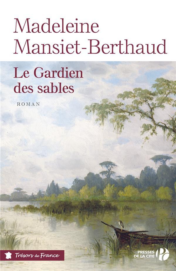 LE GARDIEN DES SABLES Mansiet-Berthaud Madeleine Presses de la Cité
