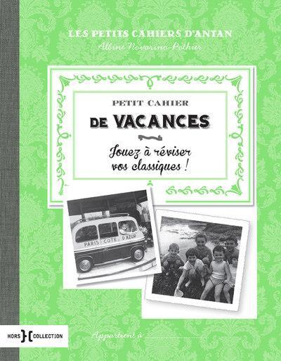 PETIT CAHIER DE VACANCES NOVARINO-POTHIER A PRESSES CITE