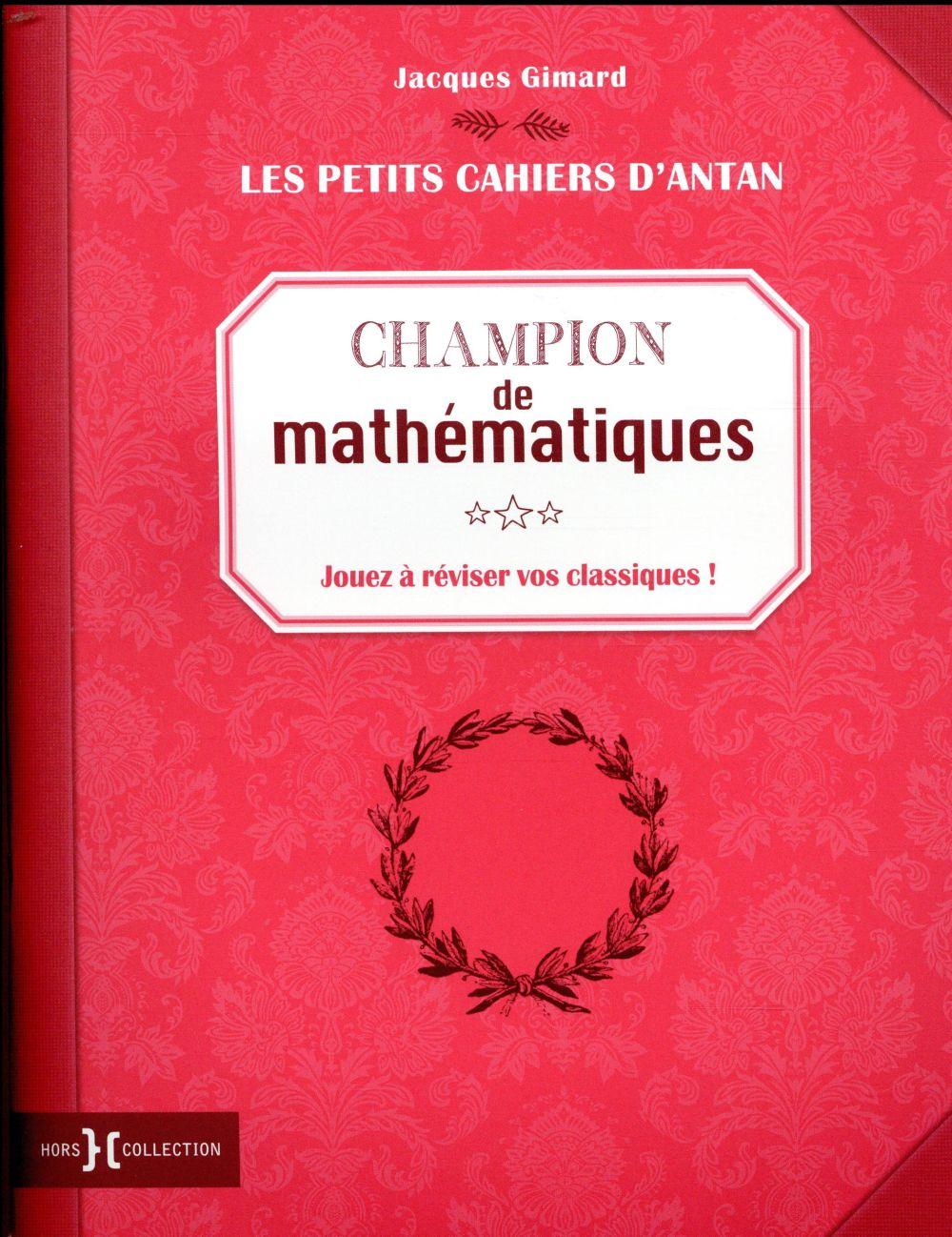PETIT CAHIER CHAMPION DE MATHEMATIQUES GIMARD JACQUES PRESSES CITE