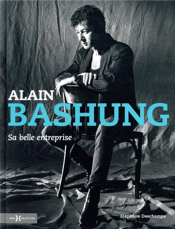 ALAIN BASHUNG, SA BELLE ENTREPRISE DESCHAMPS STEPHANE PRESSES CITE
