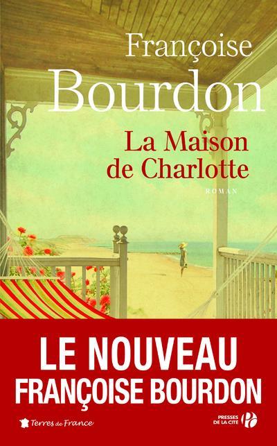 LA MAISON DE CHARLOTTE BOURDON, FRANCOISE PRESSES CITE