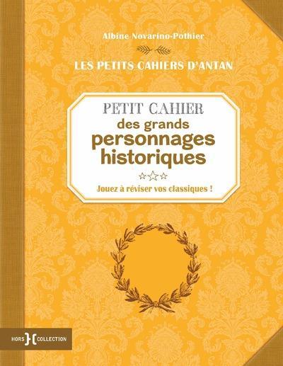 PETIT CAHIER DES GRANDS PERSONNAGES HISTORIQUES  PRESSES CITE