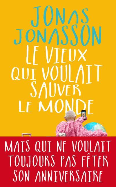 LE VIEUX QUI VOULAIT SAUVER LE JONASSON JONAS PRESSES CITE