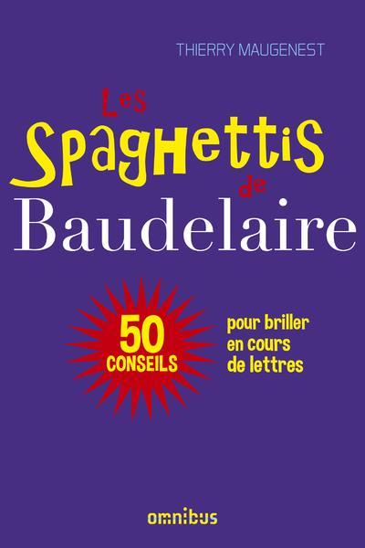 LES SPAGHETTIS DE BAUDELAIRE  PRESSES CITE