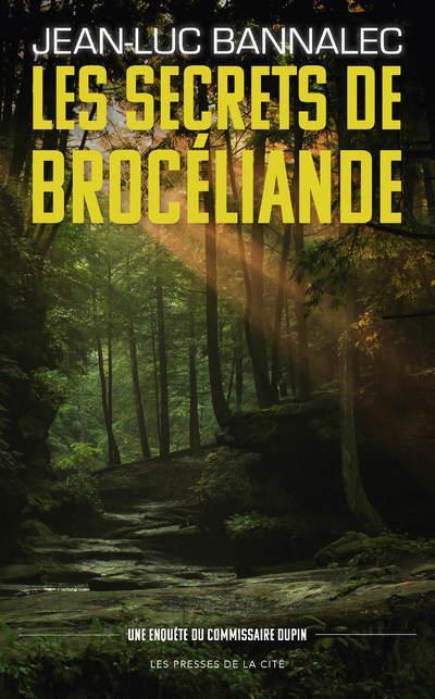 LES SECRETS DE BROCELIANDE BANNALEC JEAN-LUC PRESSES CITE