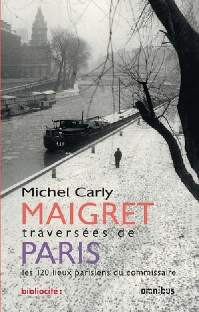 MAIGRET TRAVERSEES DE PARIS (E CARLY MICHEL OMNIBUS
