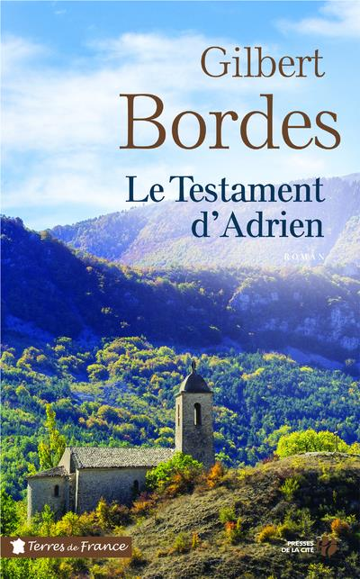 LE TESTAMENT D'ADRIEN BORDES GILBERT PRESSES CITE