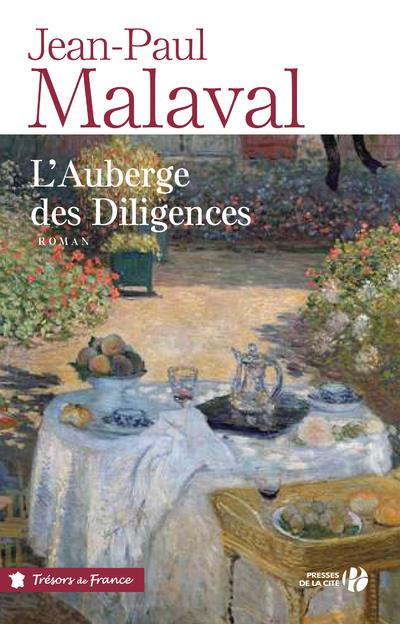 L'AUBERGE DES DILIGENCES MALAVAL, JEAN-PAUL PRESSES CITE