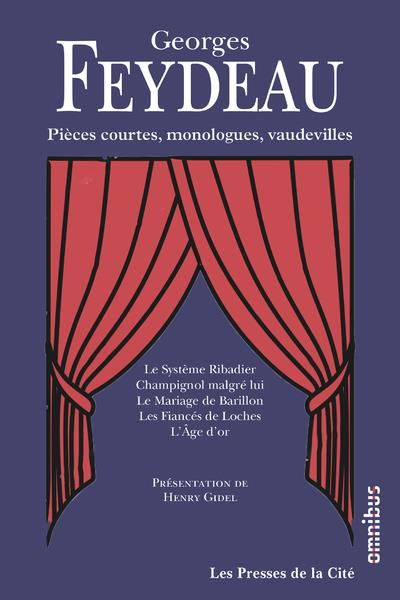FEYDEAU/GIDEL - PIECES COURTES, MONOLOGUES, VAUDEVILLES - NOUVELLE EDITION
