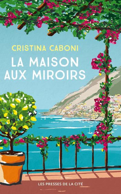 LA MAISON AUX MIROIRS CABONI, CRISTINA PRESSES CITE
