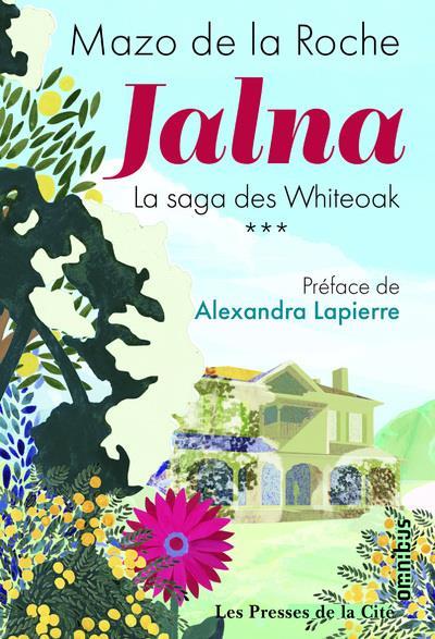 JALNA LA SAGA DES WHITEOAK - TOME 3 - VOL03 DE LA ROCHE, MAZO  PRESSES CITE
