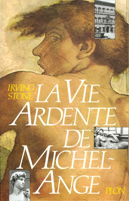 STONE IRVING - LA VIE ARDENTE DE MICHEL ANGE