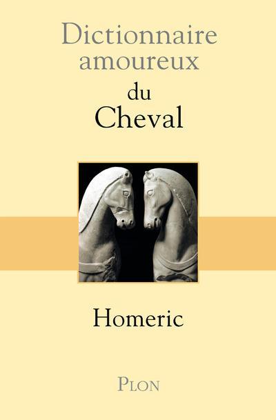 DICTIONNAIRE AMOUREUX  -  DU CHEVAL