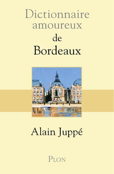 DICTIONNAIRE AMOUREUX DE BORDEAUX