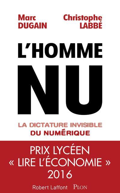 L'HOMME NU - LA DICTATURE INVISIBLE DU NUMERIQUE