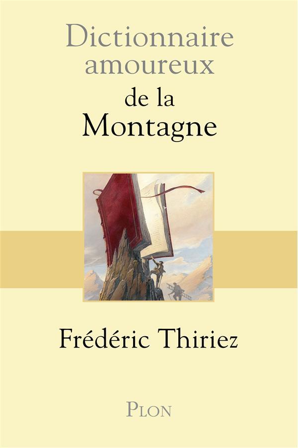 DICTIONNAIRE AMOUREUX  -  DE LA MONTAGNE THIRIEZ/BOULDOUYRE Plon