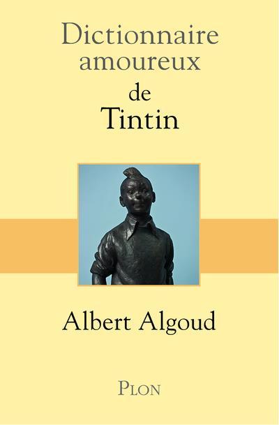 DICTIONNAIRE AMOUREUX  -  DE TINTIN