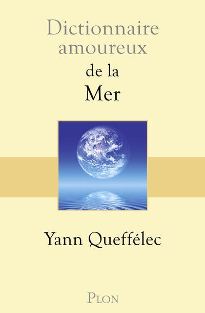 DICTIONNAIRE AMOUREUX  -  DE LA MER QUEFFELEC/BOULDOUYRE PLON