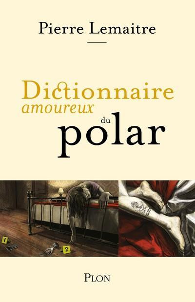 DICTIONNAIRE AMOUREUX  -  DU POLAR LEMAITRE/METTER PLON