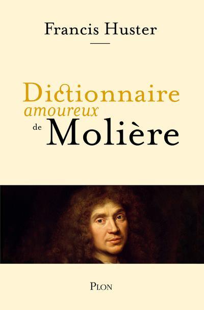 DICTIONNAIRE AMOUREUX DE MOLIERE