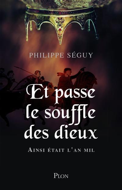 ET PASSE LE SOUFFLE DES DIEUX SEGUY, PHILIPPE PLON