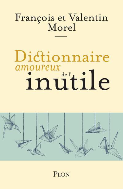 DICTIONNAIRE AMOUREUX  -  L'INUTILE MOREL PLON