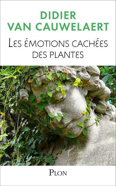 LES EMOTIONS CACHEES DES PLANT VAN CAUWELAERT/CLERC PLON