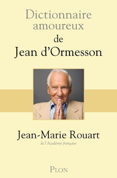 DICTIONNAIRE AMOUREUX  -  DE JEAN D'ORMESSON ROUART/BOULDOUYRE PLON