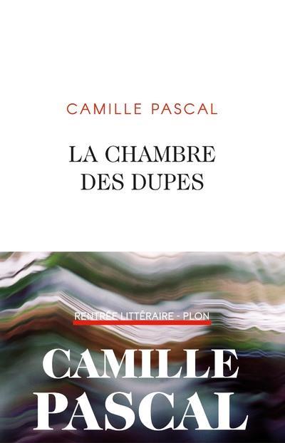 LA CHAMBRE DES DUPES PASCAL CAMILLE PLON