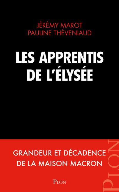 LES APPRENTIS DE L-ELYSEE MAROT/THEVENIAUD PLON