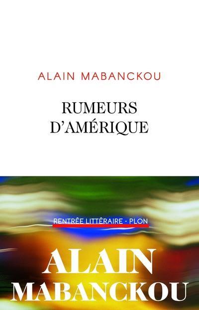 RUMEURS D'AMERIQUE MABANCKOU ALAIN PLON
