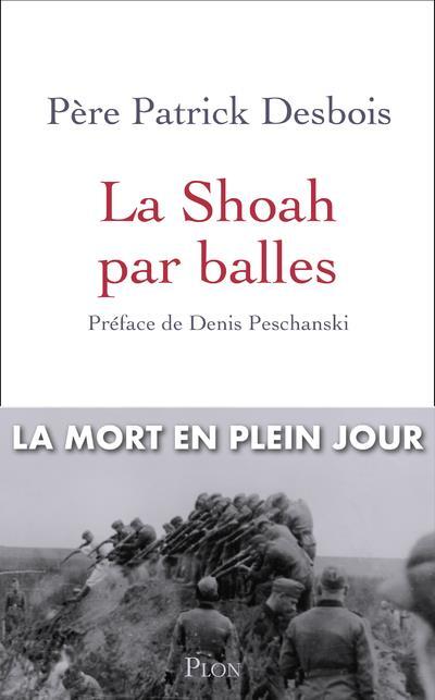- LA SHOAH PAR BALLES