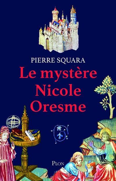 LE MYSTERE NICOLE ORESME
