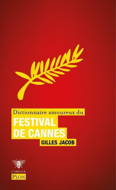 DICTIONNAIRE AMOUREUX DU FESTIVAL DE CANNES JACOB/BOULDOUYRE PLON