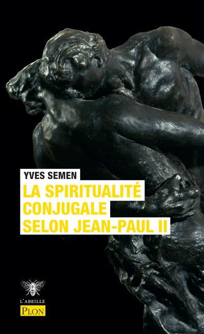 LA SPIRITUALITE CONJUGALE SELON JEAN-PAUL II