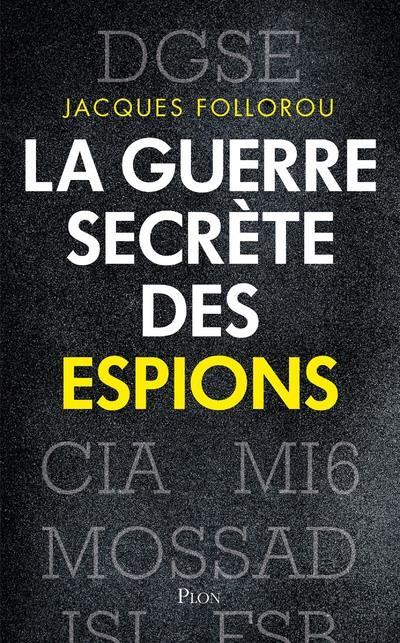 LA GUERRE SECRETE DES ESPIONS