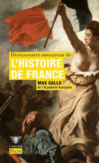DICTIONNAIRE AMOUREUX DE L'HISTOIRE DE FRANCE GALLO/BOULDOUYRE PLON