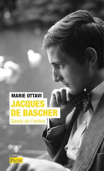 JACQUES DE BASCHER  -  DANDY DE L'OMBRE