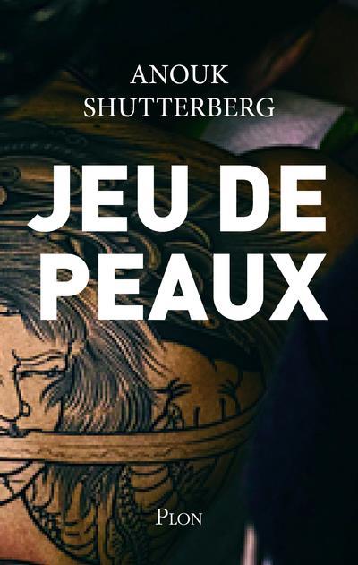 JEU DE PEAUX SHUTTERBERG, ANOUK PLON