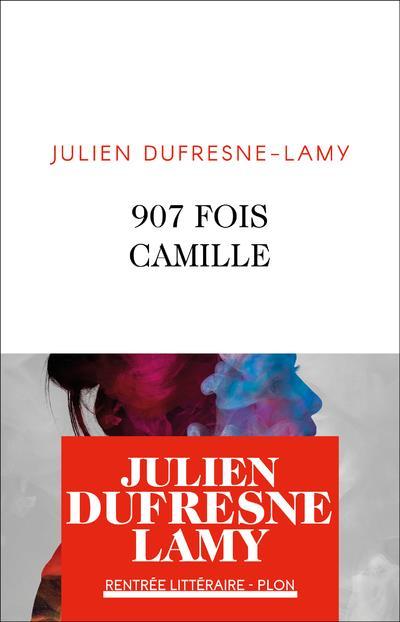 907 FOIS CAMILLE DUFRESNE-LAMY JULIEN PLON