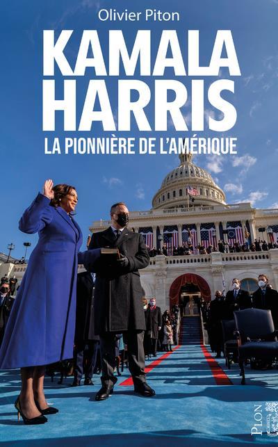 KAMALA HARRIS : LA PIONNIERE DE L'AMERIQUE