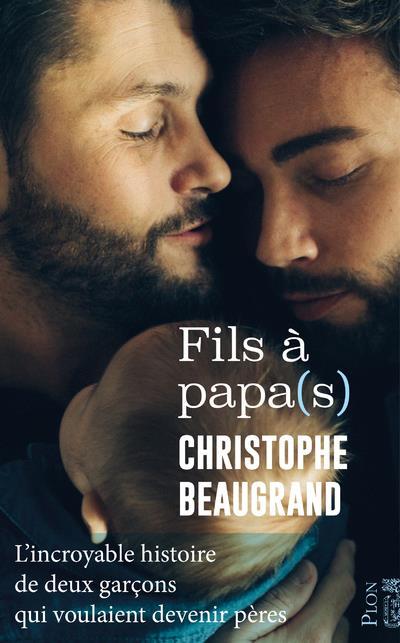 FILS A PAPA(S) BEAUGRAND, CHRISTOPHE PLON