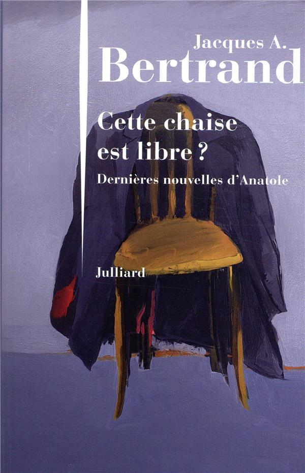 CETTE CHAISE EST LIBRE ? BERTRAND J A. JULLIARD
